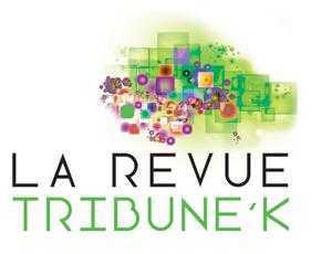 La Revue Tribune' K